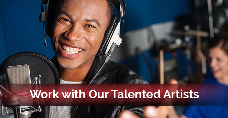 Work with our talented artists.